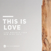This is love : Live worship from New Wine 2019