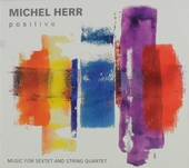 Positive : music for sextet and string quartet