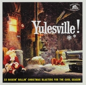 Yulesville! : 33 rockin' rollin' Christmas blasters for the cool season