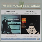 The best voices time forgot : The voice of Marty Bell : Don Heller Blame it on my youth