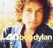 Top 40 Bob Dylan : his ultimate top 40 collection