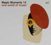 One world of music : Magic moments. vol.12