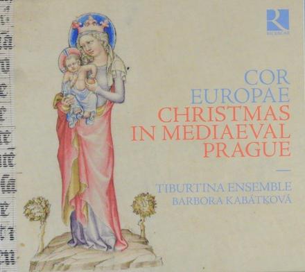 Cor Europae : Christmas in mediaeval Prague
