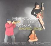 Sacred bond : Brecker plays Rovatti
