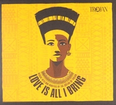 Love is all I bring : reggae hits and rarities by the queens of Trojan