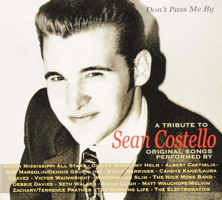 Don't pass me by : a tribute to Sean Costello : original songs