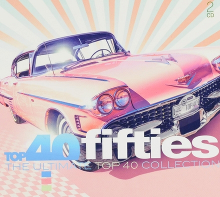Top 40 fifties : the ultimate top 40 collection