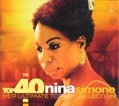Top 40 Nina Simone : her ultimate Top 40 collection