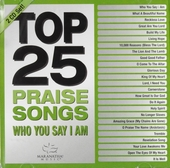 Top 25 praise songs : Who you say I am