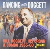 Dancing with Doggett : Bill Doggett, his organ & combo 1955-60