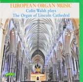 Colin Walsh plays the organ of Lincoln Cathedral