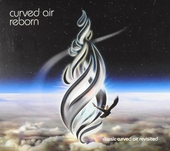 Reborn : Classic Curved Air revisited