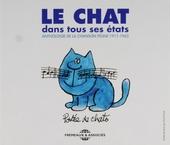 Le chat dans tous ses états : anthologie de la chanson féline 1911-1962