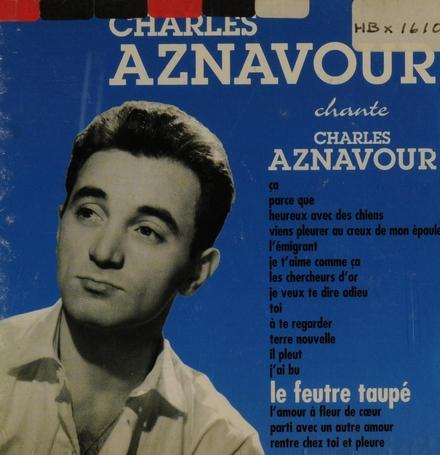 Le feutre taupé : Charles Aznavour chante Charles Aznavour