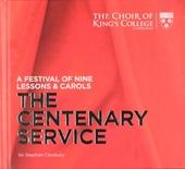 A festival of nine lessons & carols : The centenary service