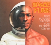 Space funk : afro futurist electro funk in space 1976-84