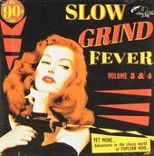 Slow grind fever. vol.3 & 4