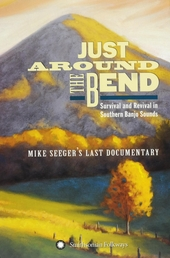 Just around the bend : survival and revival in southern banjo sounds