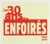 Les 30 ans des Enfoirés : 1989-2019