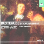 Buxtehude by arrangement : the complete piano transcripties by August Stradal
