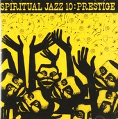 Spiritual jazz. Vol. 10, Prestige : modal, esoteric and deep jazz from Prestige records
