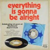 Everything is gonna be alright : celebrating 50 years of Westbound soul & funk