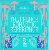 The French romantic experiences : Bru Zane discoveries in 19th-century music