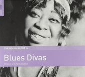 The Rough Guide to blues divas : reborn and remastered