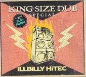 King size dub special : Illbilly hitec
