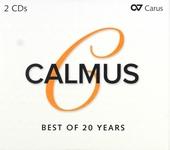 Calmus : Best of 20 years