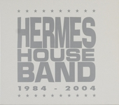 Hermes House Band 1984-2004 : Welkom thuis! ; All over the world