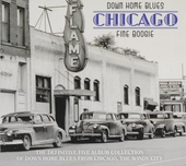 Down home blues : Chicago. [Volume 1], Chicago fine boogie : the definitive five album collection of down home blue...
