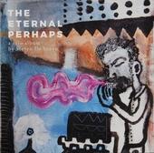 The eternal perhaps : A solo album by Steven de Bruyn