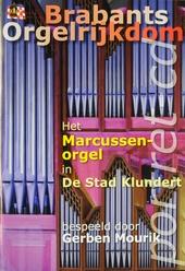 Brabants orgelrijkdom : Het Marcussen-orgel in De Stad Klundert