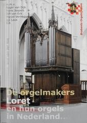 Brabants Rijkdom VIII : De orgelmakers Loret en hun orgels in Nederland. vol.8