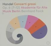 Concerti grossi op.6, 7-12