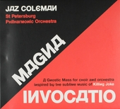 Magna invocatio : A gnostic mass for choir and orchestra inspired by the sublime music of Killing Joke