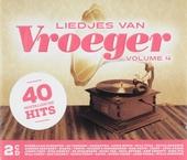 Liedjes van vroeger : 40 nostalgische hits. Vol. 4