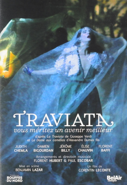 Traviatia, vous méritez un avenir meilleur : D'après La Traviata de Giuseppe Verdi et La Dame aux Camélias d'Ale...