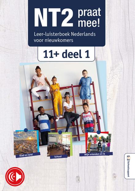 NT2 praat mee! : leer-luisterboek Nederlands voor nieuwkomers 6+. Deel 1