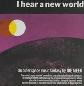 I hear a new world : An outer space music fantasy by Joe Meek