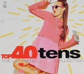 Top 40 tens : the ultimate top 40 collection