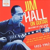 Jim Hall on guitar : Milestones of a jazz legend 1955-1962