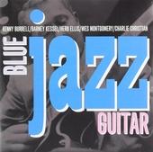 Blue jazz guitar : Kenny Burrell, Barney Kessel, Herb Ellis, Wes Montgomery, Charlie Christian, ...