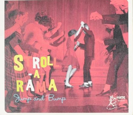Stroll-a-rama ; Jump and bump