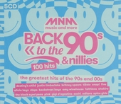 MNM back to the 90s and nillies : the greatest hits of the 90s and 00s : 100 hits