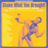 Shake what you brought! : Soul treasures from the SSS International label