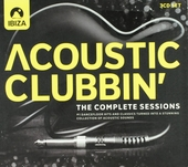 Acoustic clubbin' : The complete sessions
