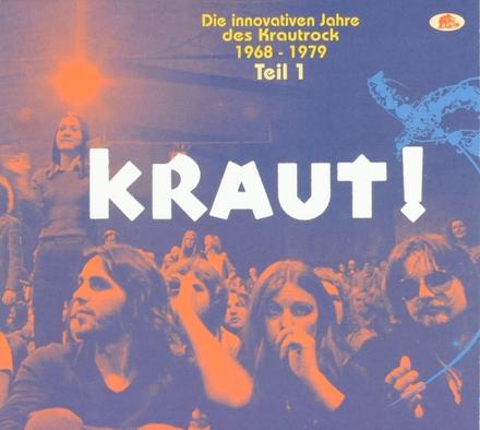 Kraut! : die innovativen Jahre des Krautrock 1968-1979. Vol. 1
