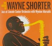 The music of Wayne Shorter : jazz at Lincoln Center Orchestra with Wynton Marsalis